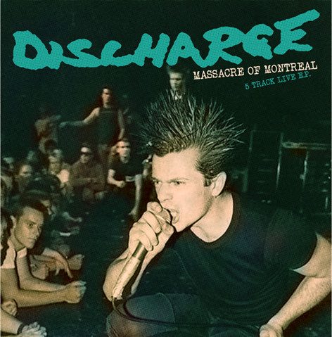 Discharge - Massacre Of Montreal