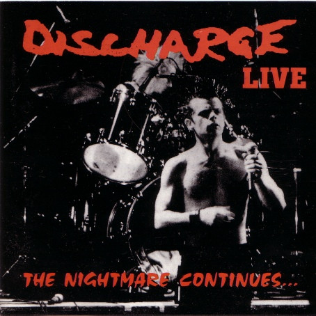 Discharge - The Nightmare Continues... Live