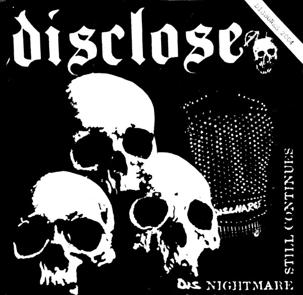 Disclose - Dis Nightmare Still Continues / A Way To The Total End...