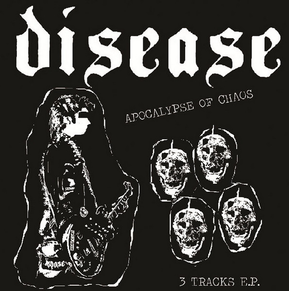 Disease - Apocalypse Of Chaos/Another Bombraid