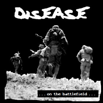 Disease - .​.​.​On The Battlefield...​