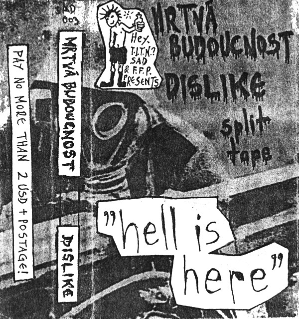 "Dislike - ""Hell Is Here"" (Split Tape)"