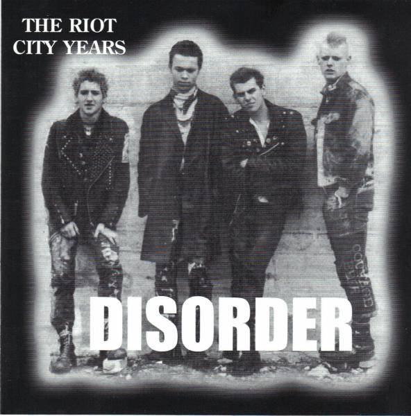 Disorder - The Riot City Years