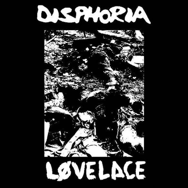Disphoria - Disphoria / Lovelace Split EP