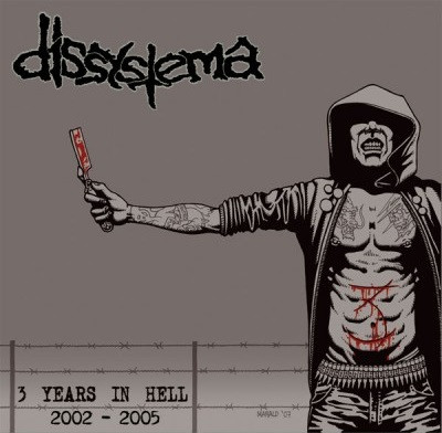 Dissystema - 3 Years In Hell 2002 - 2005