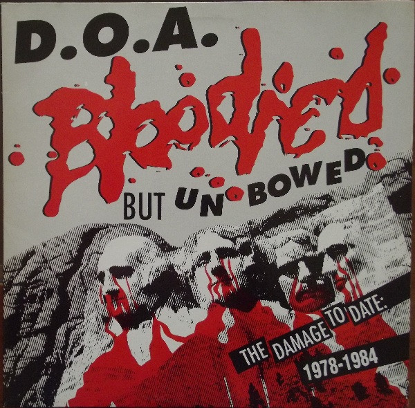 Doa - Bloodied But Unbowed (The Damage To Date: 1978-1984)