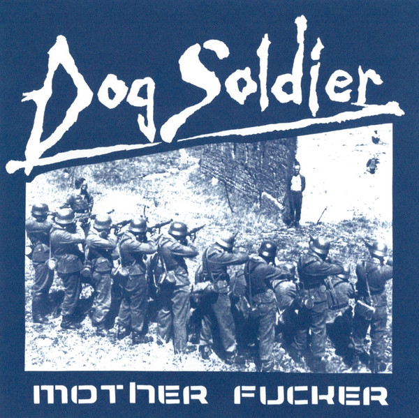 Dog Soldier - Mother Fucker