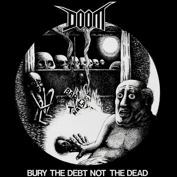 Doom - Bury The Debt Not The Dead / No Security
