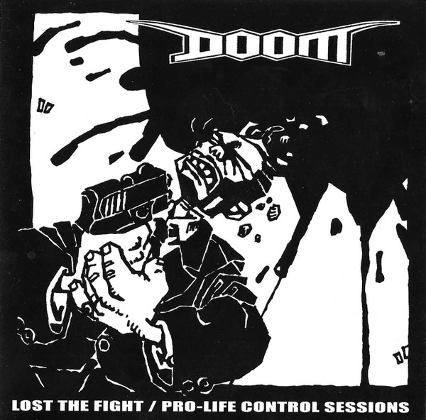 Doom - Lost The Fight / Pro-Life Control Sessions