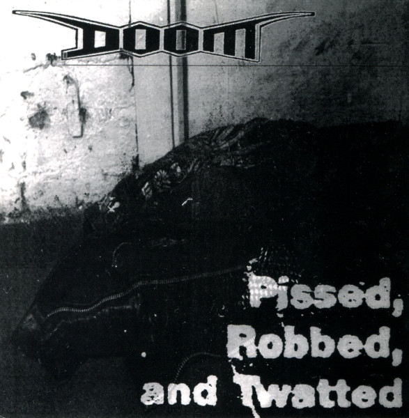 Doom - Pissed, Robbed And Twatted