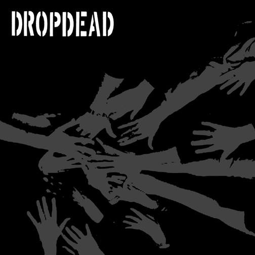 Dropdead - What Could Be