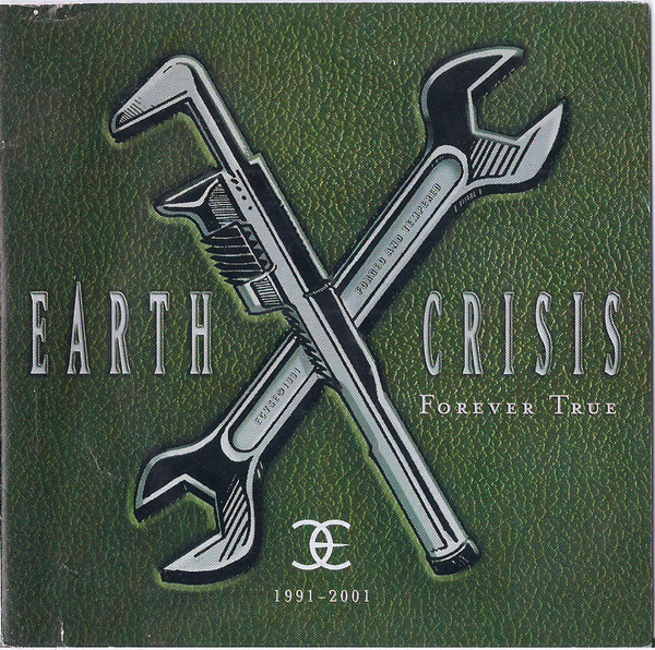 Earth Crisis - Forever True 1991-2001