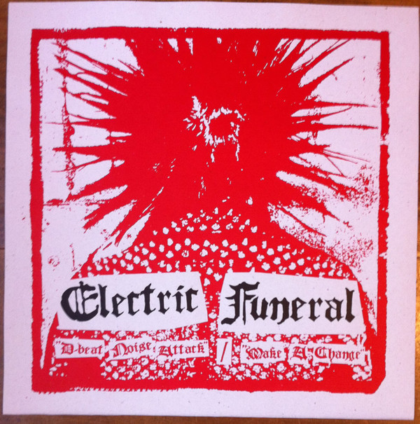 Electric Funeral - D-Beat Noise Attack / Make A Change