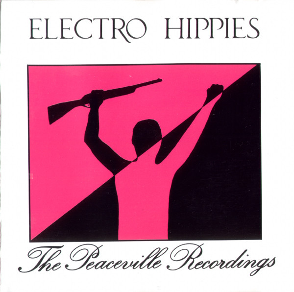 Electro Hippies - The Peaceville Recordings