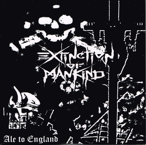 Extinction Of Mankind - Ale To England