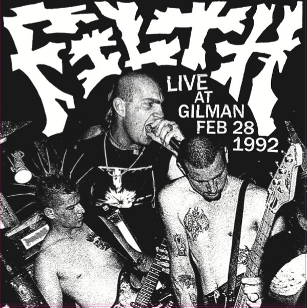 Filth - Live At Gilman Feb 28 1992