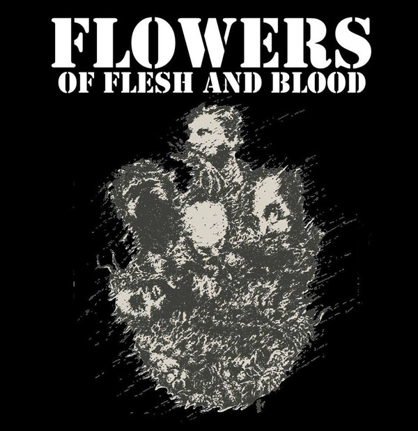 Flowers Of Flesh And Blood - Flowers Of Flesh And Blood