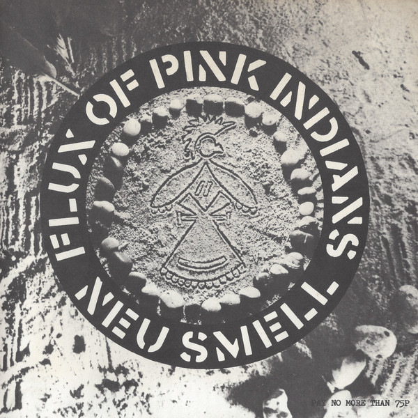 Flux Of Pink Indians - Neu Smell