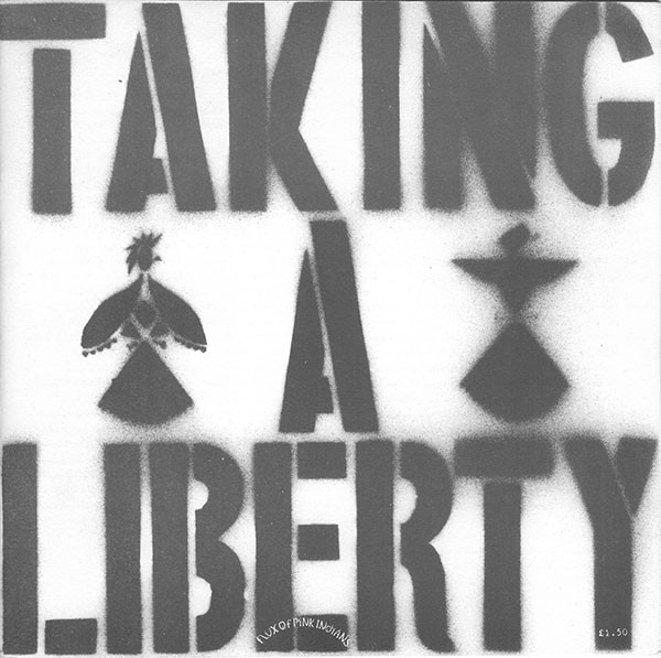 Flux Of Pink Indians - Taking A Liberty