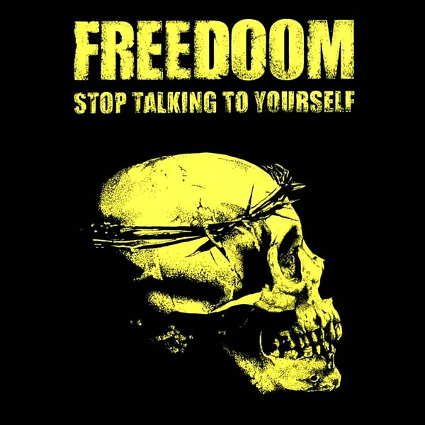 Freedoom - Stop Talking To Yourself