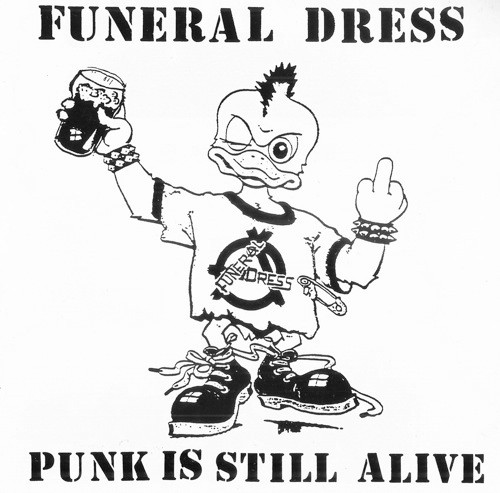 Funeral Dress - Punk Is Still Alive