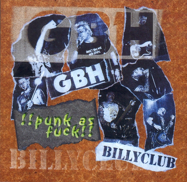 Gbh - Punk As Fuck !!!