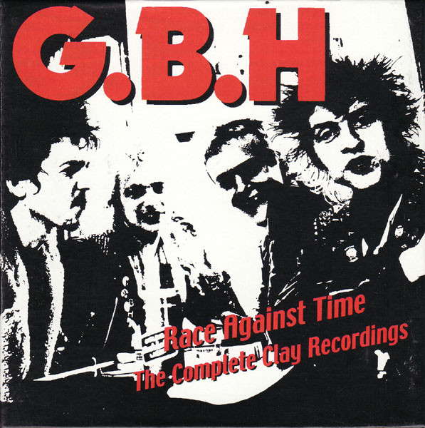 Gbh - Race Against Time - The Complete Clay Recordings