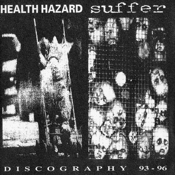 Health Hazard/ Suffer - Discography 93-96