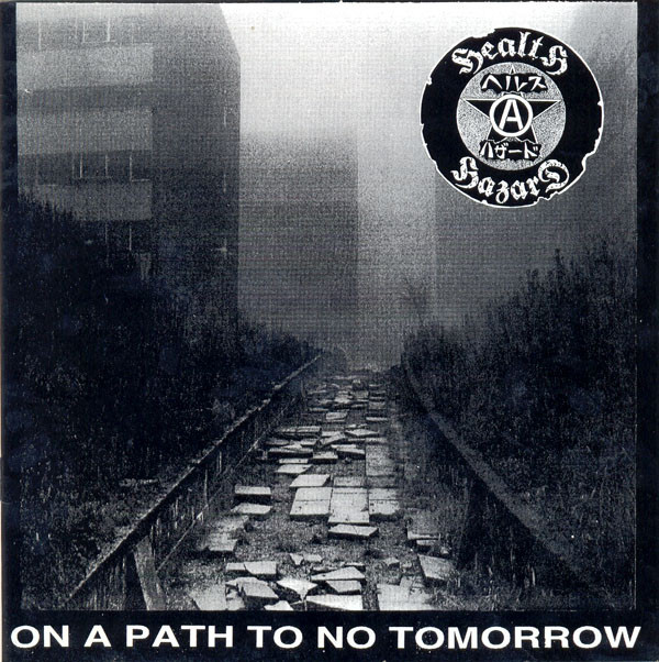 Health Hazard/ Suffer - On A Path To No Tomorrow / Songs Of Praise