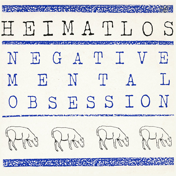 Heimat los - Negative Mental Obsession