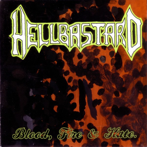 Hellbastard - Blood, Fire And Hate - Part One