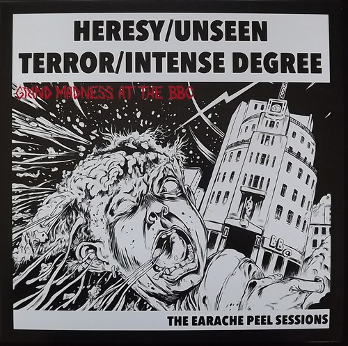 Heresy - Grind Madness At The BBC - The Earache Peel Sessions