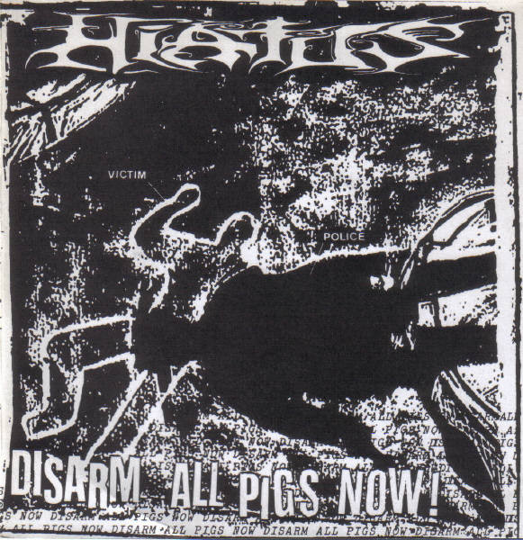 Hiatus - Disarm All Pigs Now! / Police Riot