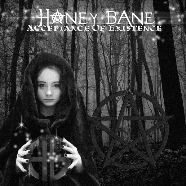 Honey Bane - Acceptance Of Existence