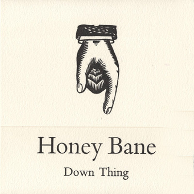 Honey Bane - Down Thing