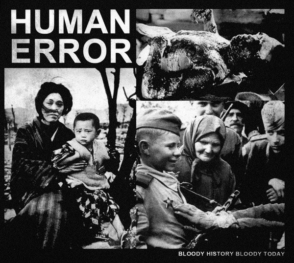 Human Error - Bloody History Bloody Today