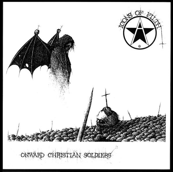 Icons Of Filth - Onward Christian Soldiers