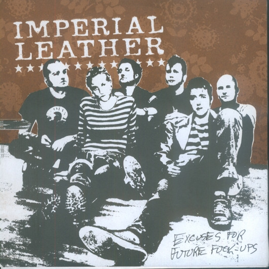 Imperial Leather - Excuses For Future Fuck-Ups