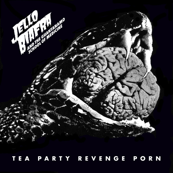 Jello Biafra And The Guantanamo School Of Medicine - Tea Party Revenge Porn