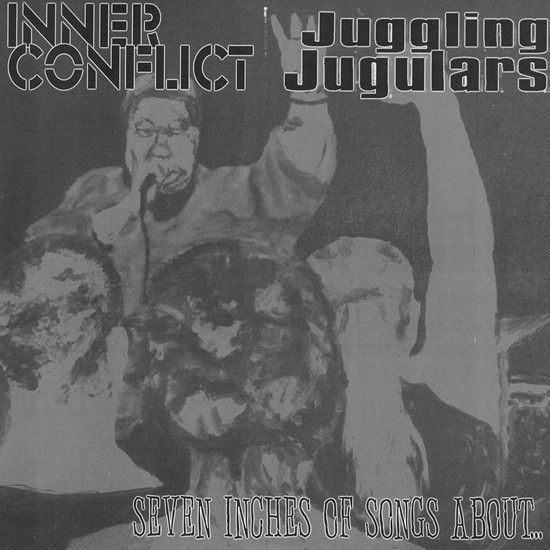 Juggling Jugulars - Seven Inches Of Songs About...