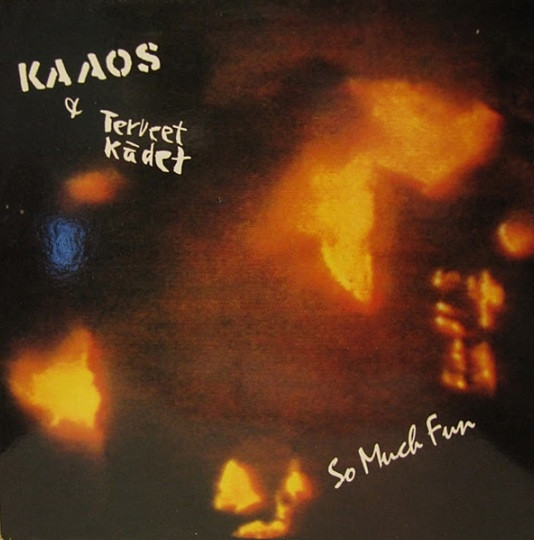 Kaaos - So Much Fun