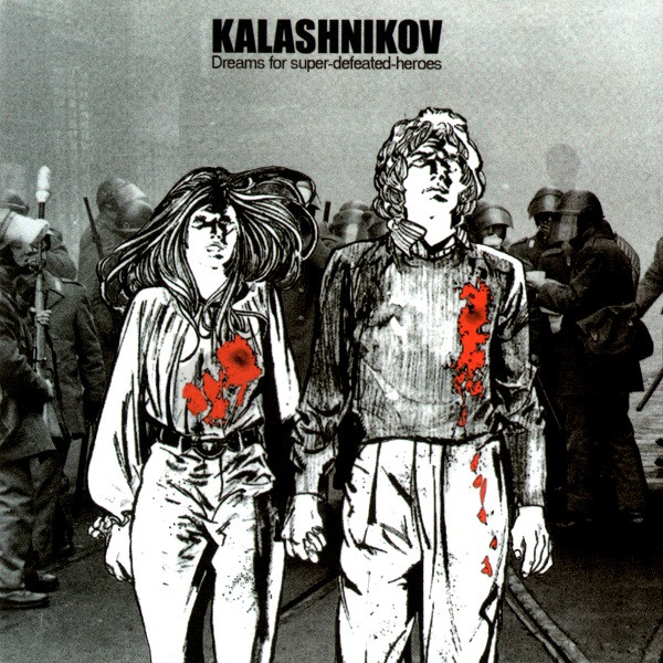 Kalashnikov - Dreams For Super-Defeated-Heroes