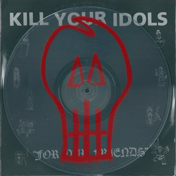 Kill Your Idols - For Our Friends