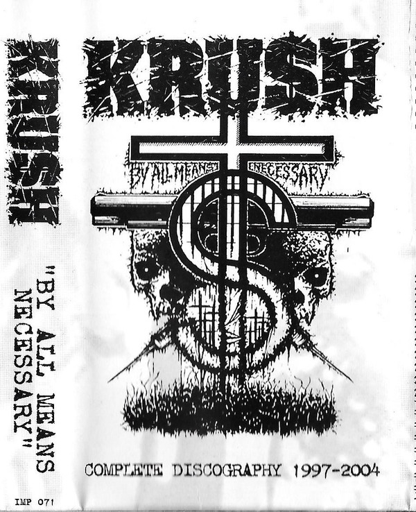 Kru$h - By All Means Necessary - Complete Discography 1997-2004