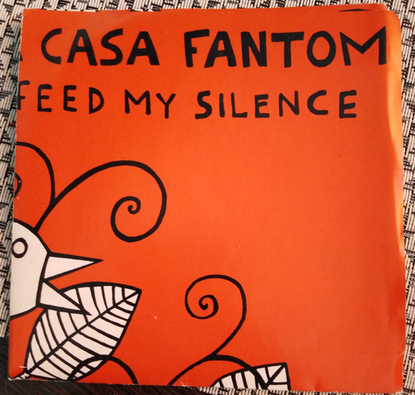 La Casa Fantom - Feed My Silence