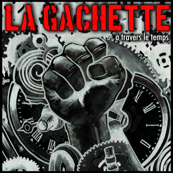 La Gachette - A Travers Le Temps