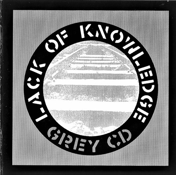 Lack Of Knowledge - The Grey CD