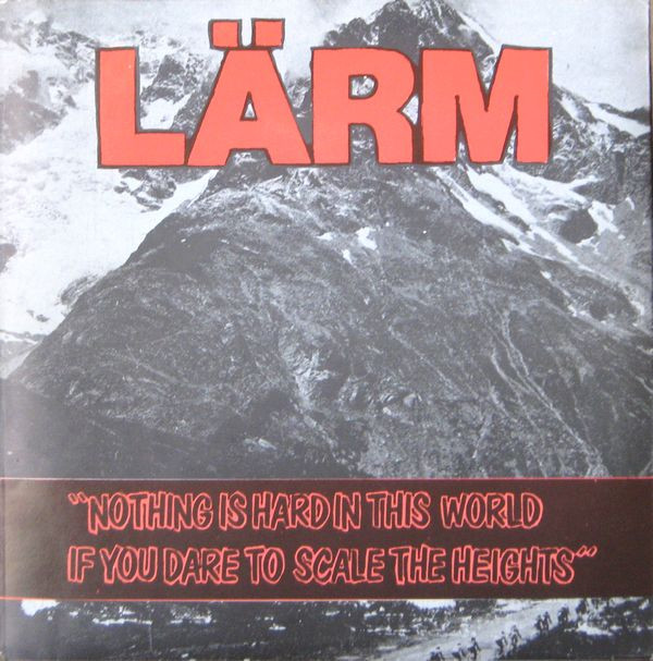 Lärm - Nothing Is Hard In This World If You Dare To Scale The Heights