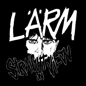 Lärm - Straight On View / Campaign For Musical Destruction