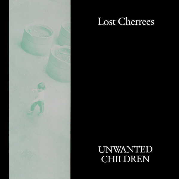 Lost Cherrees - Unwanted Children